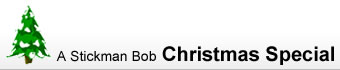 Stickman Bob Christmas Special