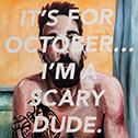 Steven Felix-Jager<br><em>Untitled (It's For October...I'm a Scary Dude)</em>, 2015<br>Oil on canvas